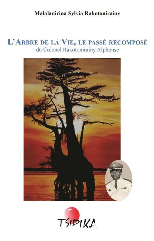 L'Arbre de la vie, le passé recomposé du Colonel Alphonse Rakotonirainy